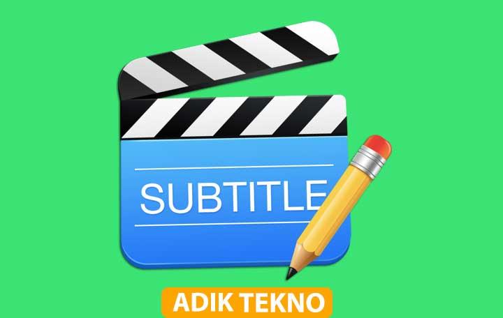 Cara Menambahkan dan Memunculkan Subtitle